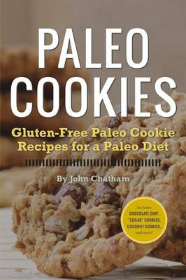 Paleo Cookies: Gluten-Free Paleo Cookie Recipes for a Paleo Diet (Paperback)