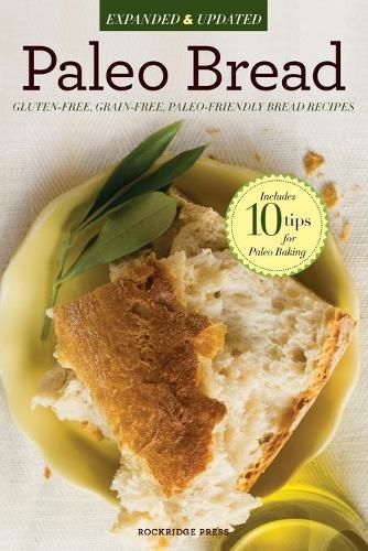 Paleo Bread: Gluten-free, Grain-free, Paleo-friendly Bread Recipes (Paperback)