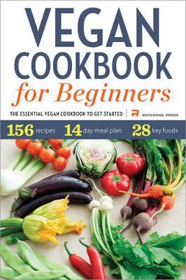 Vegan Cookbook for Beginners: The Essential Vegan Cookbook to Get Started (Paperback)