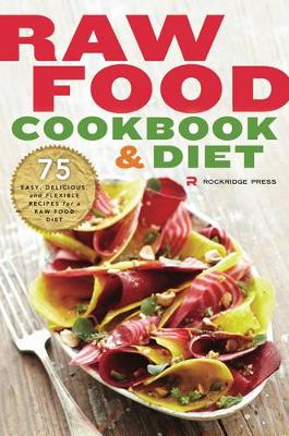 Raw food cookbook and diet by rockridge press waterstones raw food cookbook and diet 75 easy delicious and flexible recipes for a forumfinder Gallery