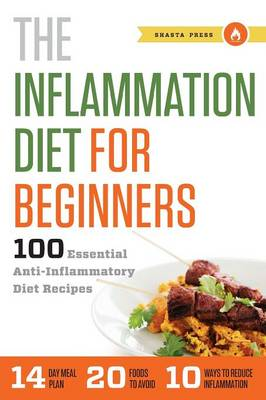 Inflammation Diet for Beginners: 100 Essential Anti-Inflammatory Diet Recipes (Paperback)