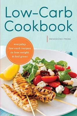 Low Carb Cookbook: Everyday Low Carb Recipes to Lose Weight & Feel Great (Paperback)