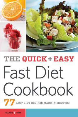 The Quick & Easy Fast Diet Cookbook: 77 Fast Diet Recipes Made in Minutes (Paperback)