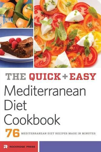 Quick and Easy Mediterranean Diet Cookbook: 76 Mediterranean Diet Recipes Made in Minutes (Paperback)