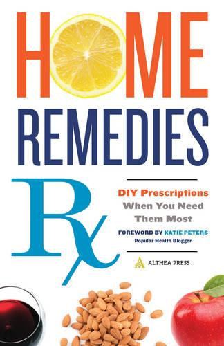 Home Remedies Rx: DIY Prescriptions When You Need Them Most (Paperback)