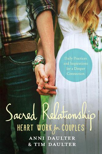 Sacred Relationship: Heart Work for Couples#Daily Practices and Inspirations for a Deeper Connection (Paperback)