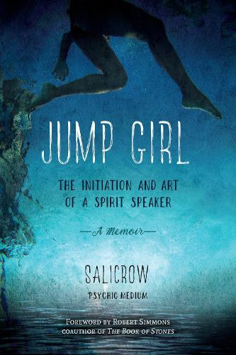 Jump Girl: The Initiation and Art of a Spirit Speaker. A Memoir (Paperback)