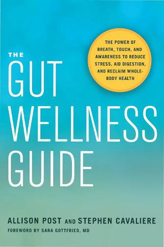The Gut Wellness Guide: Reclaim Whole-Body Health (Paperback)