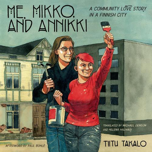 Me, Mikko, and Annikki: A Community Love Story in a Finnish City (Paperback)