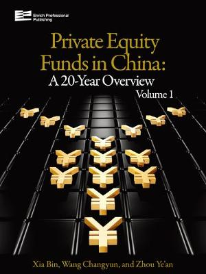 Private Equity Funds in China: A 20-Year Overview - The Private Equity Funds in China: A 20-Year Overview Vol. 1 (Hardback)