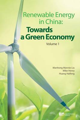 Renewable Energy in China: Towards a Green Economy - Renewable Energy in China: Towards a Green Economy Vol. 1 (Hardback)