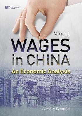 Wages in China: An Economic Analysis - Wages in China: An Economic Analysis Vol. 1 (Hardback)