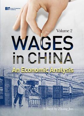 Wages in China: An Economic Analysis - Wages in China: An Economic Analysis Vol. 2 (Hardback)