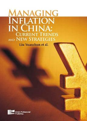 Managing Inflation in China: Current Trends and New Strategies - Enrich Series on Managing Inflation in China 2-Volume Set (Hardback)