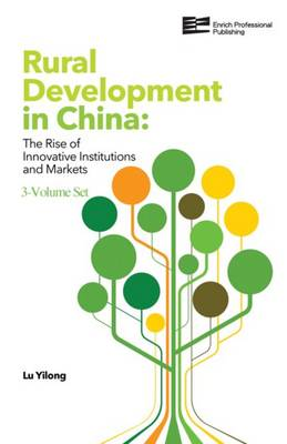 Rural Development in China: The Rise of Innovative Institutions and Markets - Rural Development in China: The Rise of Innovative Institutions and Markets 3-Volume Set (Hardback)