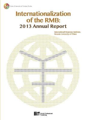 Internationalization of the RMB: 2013 Annual Report (Hardback)
