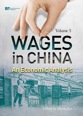 Wages in China: An Economic Analysis - Wages in China: An Economic Analysis Vol. 3 (Hardback)