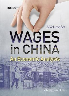 Wages in China: An Economic Analysis - Wages in China: An Economic Analysis 3-Volume Set (Hardback)