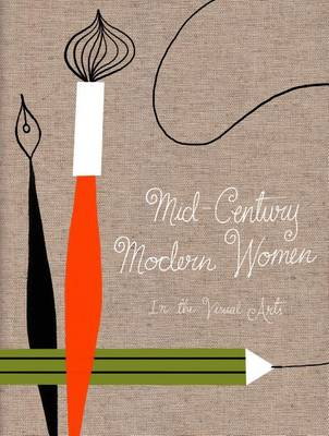 Mid Century Modern Women in the Visual Arts (Hardback)