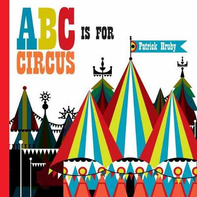 ABC is for Circus (Hardback)