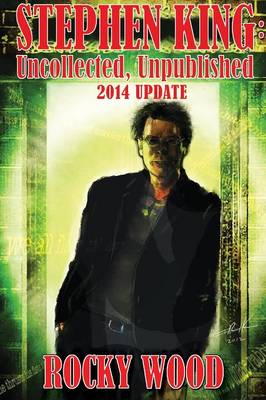 Stephen King: Uncollected, Unpublished - 2014 Update (Paperback)