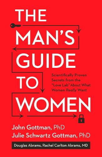 "The Man's Guide to Women: Scientifically Proven Secrets from the ""Love Lab"" About What Women Really Want (Hardback)"
