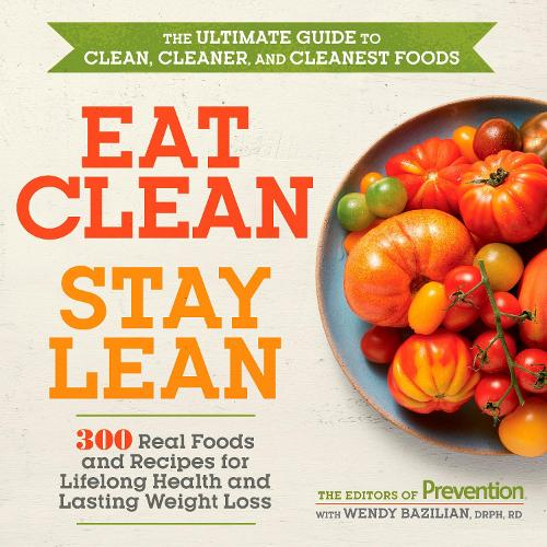 Eat Clean, Stay Lean: Simple and Surprising Food Choices for Lifelong Health and Lasting Weight Loss (Paperback)