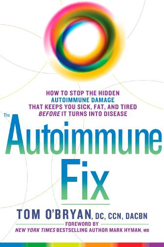 Optimum Healing: How to Stop the Hidden Autoimmune Damage That Keeps You Sick, Tired, and Fat Before it Turns Into Disease (Hardback)