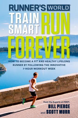 Runner's World Train Smart, Run Forever (Paperback)