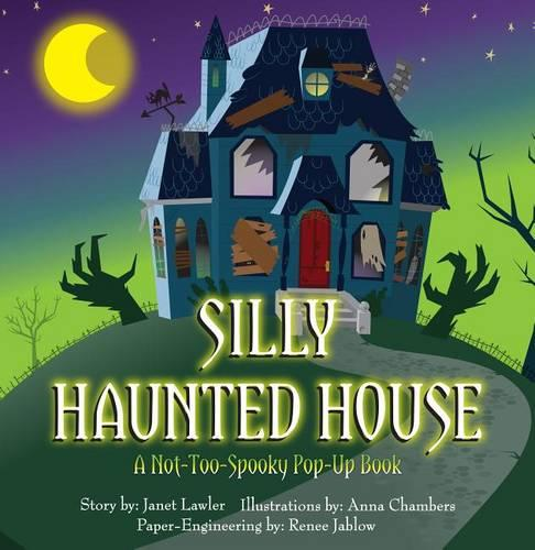 Silly Haunted House: A Not-Too-Spooky Pop-Up Book (Hardback)