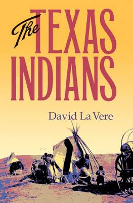The Texas Indians - Centennial Series of the Association of Former Students, Texas A&M University (Paperback)