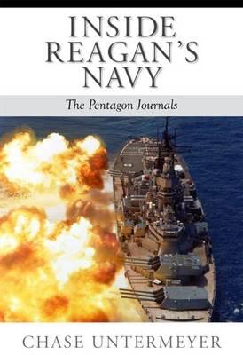 Inside Reagan's Navy: The Pentagon Journals (Hardback)