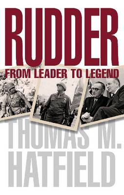 Rudder: From Leader to Legend - Centennial Series of the Association of Former Students, Texas A&M University (Paperback)