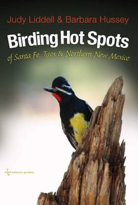 Birding Hotspots of Santa Fe, Taos, and Northern New Mexico - W. L. Moody Jr. Natural History Series (Paperback)