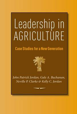 Leadership in Agriculture: Case Studies for a New Generation - AgriLife Research and Extension Service Series (Paperback)
