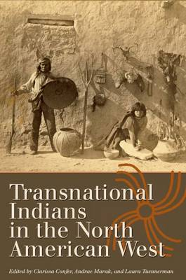 Transnational Indians in the North American West - Connecting the Greater West Series (Hardback)