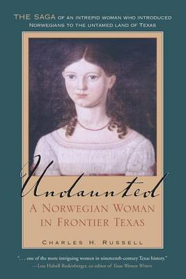 Undaunted: A Norwegian Woman in Frontier Texas - Tarleton State University Southwestern Studies in the Humanities (Paperback)
