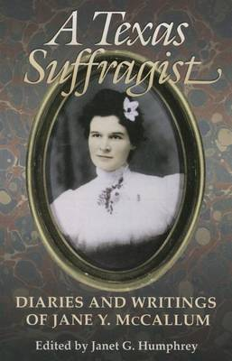 A Texas Suffragist: Diaries and Writings of Jane Y. McCallum - Women in Texas History Series (Paperback)