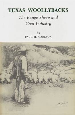 Texas Woollybacks: The Range Sheep and Goat Industry (Paperback)
