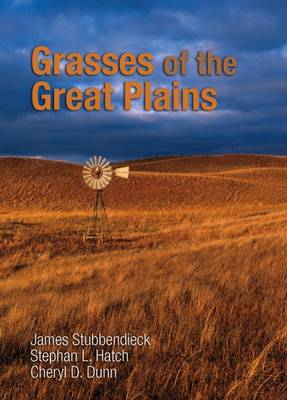 Grasses of the Great Plains - Texas A&M AgriLife Research and Extension Service Series (Hardback)