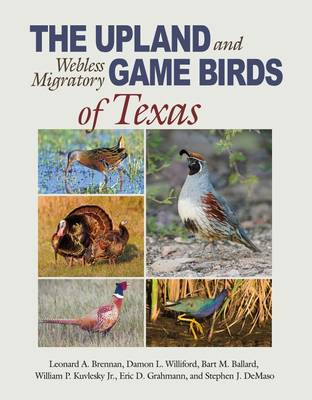 The Upland and Webless Migratory Game Birds of Texas - Perspectives on South Texas (Hardback)