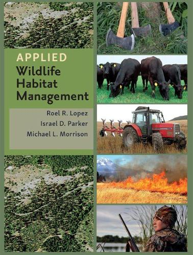 Applied Wildlife Habitat Management - Texas A&M AgriLife Research and Extension Service Series (Hardback)