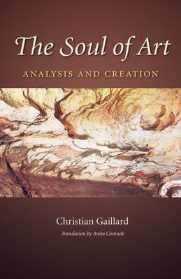 The Soul of Art: Analysis and Creation - Carolyn and Ernest Fay Series in Analytical Psychology (Hardback)