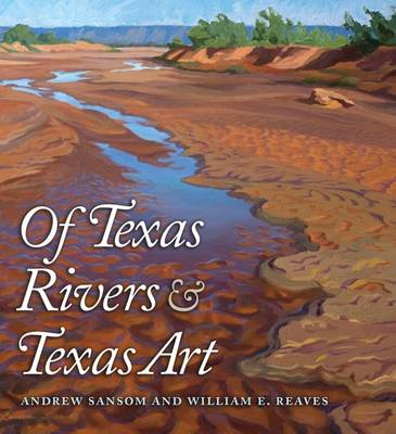 Of Texas Rivers and Texas Art - River Books (Hardback)