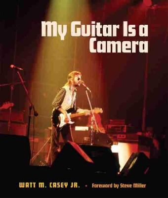 My Guitar Is a Camera - John and Robin Dickson Series in Texas Music, sponsored by the Center for Texas (Hardback)