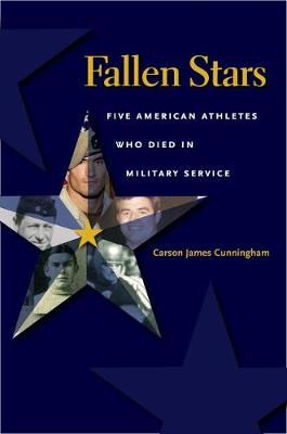 Fallen Stars: Five American Athletes Who Died in Military Service - Swaim-Paup-Foran Spirit of Sport Series (Hardback)
