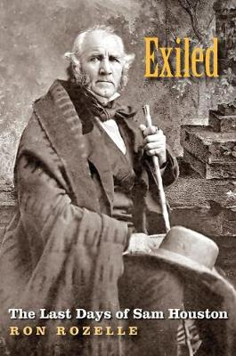 Exiled: The Last Days of Sam Houston (Hardback)