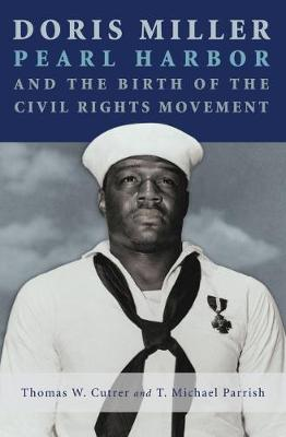 Doris Miller, Pearl Harbor, and the Birth of the Civil Rights Movement - Williams-Ford Texas A&M University Military History Series (Hardback)