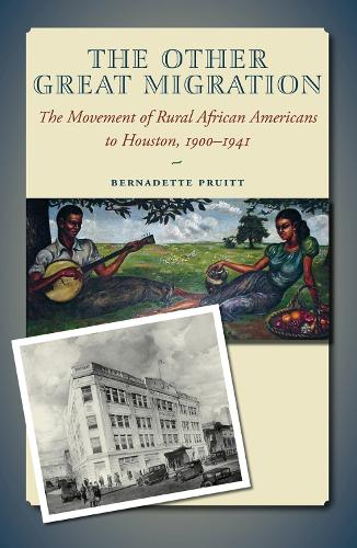 The Other Great Migration: The Movement of Rural African Americans to Houston, 1900-1941 - Sam Rayburn Series on Rural Life, sponsored by Texas A&M University-Commerce (Paperback)