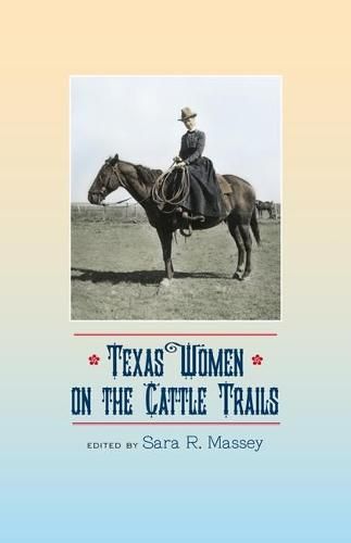 Texas Women on the Cattle Trails - Sam Rayburn Series on Rural Life (Paperback)